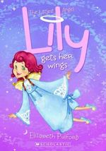 Lily Gets Her Wings : The Littllest Angel Series : Book 1 - Elizabeth Pulford