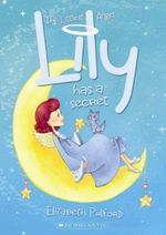 Lily Has a Secret : The Littlest Angel Series : Book 2 - Elizabeth Pulford