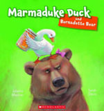 Marmaduke Duck and Bernadette Bear - Juliette MacIver