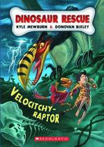 Velocitchy-Raptor : #3 Velocitchy-Raptor - Kyle Mewburn