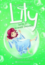 Lily Lands in Bubble Trouble : Littlest Angel - Elizabeth Pulford