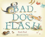 Bad Dog Flash - Ruth Paul