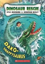 Dako-snappysaurus : Dinosaur Rescue Series : Book 6 - Kyle Mewburn