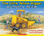 The Little Yellow Digger Activity Book : Author of