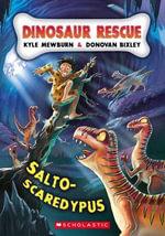 Dinosaur Rescue : Salto-scaredypus - Kyle Mewburn
