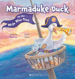 Marmaduke Duck on the Wide Blue Seas - Juliette MacIver
