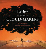 Luther and the Cloud-Makers - Kyle Mewburn