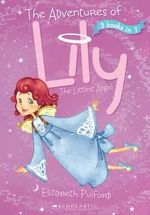 Adventures of Lily the Littlest Angel - Elizabeth Pulford