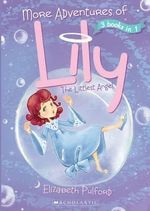 More Adventures of Lily the Littlest Angel - Elizabeth Pulford