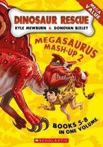Dinosaur Rescue : Megasaurus Mash-up 2 - Kyle Mewburn