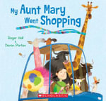 My Aunt Mary Went Shopping - Roger Hall