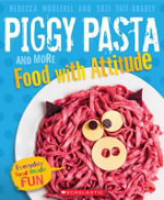Piggy Pasta and More Food with Attitude - Rebecca Woolfall