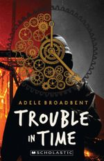 Trouble in Time - Adele Broadbent