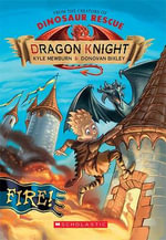 Dragon Knight : Fire! - Kyle Mewburn