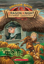 Dragon Knight : #3 Witch! - Kyle Mewburn
