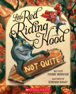 Little Red Riding Hood : Not Quite - Yvonne Morrison