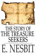 The Story of the Treasure Seekers - E. Nesbit
