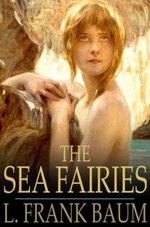 The Sea Fairies - L. Frank Baum