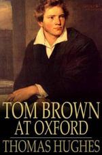 Tom Brown at Oxford - Thomas Hughes