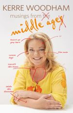 Musings from Middle Age - Kerre Woodham