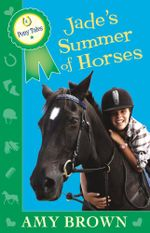 Jade's Summer of Horses : Pony Tales Book 4 - Amy Brown