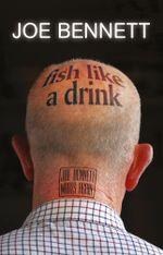 Fish Like A Drink - Joe Bennett