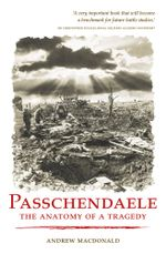 Passchendaele : The Anatomy of a Tragedy - Andrew MacDonald