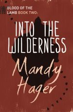 Into the Wilderness - Mandy Hager