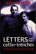Letters from the Coffin-Trenches - Ken Catran