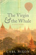 The Virgin and the Whale : a love story - Carl Nixon
