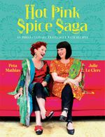 Hot Pink Spice Saga : An Indian Culinary Travelogue with Recipes - Julie Le Clerc