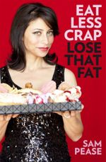 Eat Less Crap Lose That Fat - Sam Pease
