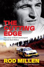 Cutting Edge, The The Story of Kiwi Motorsport Legend Rod Millen - Rod Millen