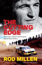 The Cutting Edge : The Story of Kiwi Motorsport Legend Rod Millen - Rod Millen