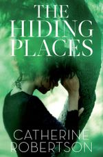 The Hiding Places - Catherine Robertson