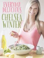 Everyday Delicious - Chelsea Winter
