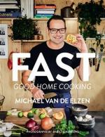Fast : Good Home Cooking - Michael Van de Elzen