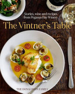 The Vintner's Table : Stories, Wine and Recipes from Pegasus Bay Winery - Adrienne Rewi