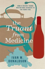 The Truant from Medicine - Ivan Donaldson