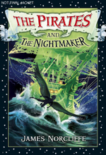 The Pirates and the Nightmaker - James Norcliffe