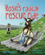 Rosie's Radical Rescue Ride - Kyle Mewburn