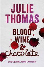 Blood, Wine & Chocolate - Julie Thomas