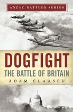 Dogfight : The Battle of Britain - Adam Claasen