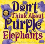 Don't Think About Purple Elephants - Susan Whelan