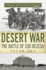 Desert War : The Battle of Sidi Rezegh - Peter Cox