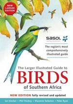 The Sasol Larger Illustrated Guide to Birds of Southern Africa - Ian Sinclair