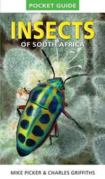Pocket Guide : Insects of South Africa - Mike Picker