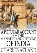 A Popular Account of the Manners and Customs of India - Charles Acland