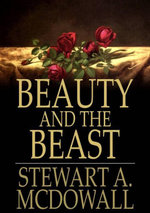 Beauty and the Beast : An Essay in Evolutionary Aesthetic - Stewart A. McDowall
