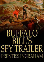 Buffalo Bill's Spy Trailer : The Stranger in Camp - Prentiss Ingraham